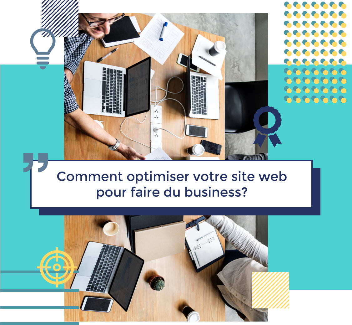 Comment optimiser votre site web pour faire du business - Agence FPC